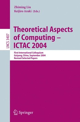 Abbildung von Liu / Araki | Theoretical Aspects of Computing - ICTAC 2004 | 2005 | First International Colloquium...
