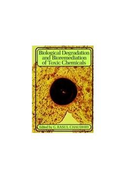 Abbildung von Chaudhry | Biological Degradation and Bioremediation of Toxic Chemicals | 1995