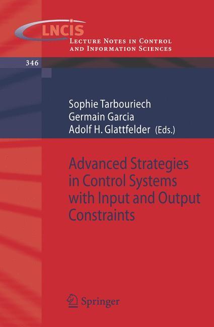 Abbildung von Tarbouriech / Garcia / Glattfelder | Advanced Strategies in Control Systems with Input and Output Constraints | 2006