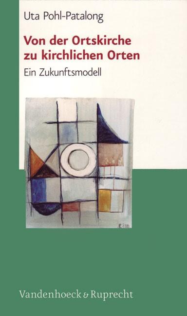 Abbildung von Pohl-Patalong | Von der Ortskirche zu kirchlichen Orten | 2., überarb. und erweiterte Aufl. 2006 | 2005