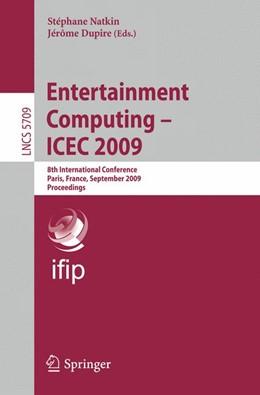 Abbildung von Natkin / Dupire | Entertainment Computing -- ICEC 2009 | 2009 | 8th International Conference, ...