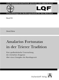 Abbildung von Diósi | Amalarius Fortunatus in der Trierer Tradition | 2006