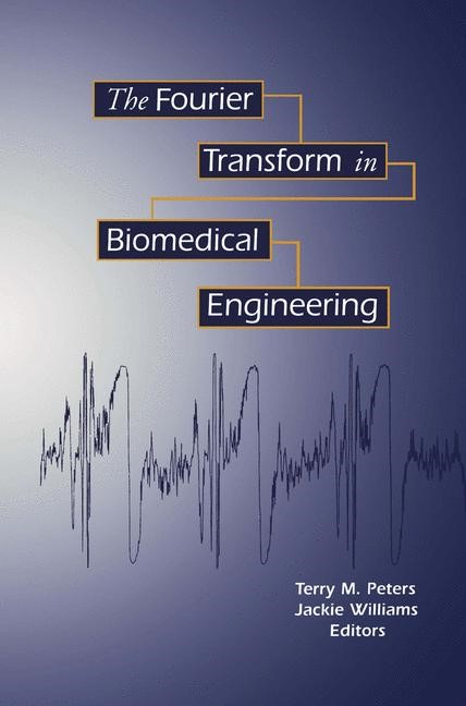 Abbildung von Peters / Williams   The Fourier Transform in Biomedical Engineering   1998