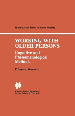 Abbildung von Sherman | Working with Older Persons | 1984 | Cognitive and Phenomenological... | 6