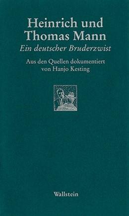 Abbildung von Kesting | Heinrich Mann und Thomas Mann | 2003 | Ein deutscher Bruderzwist