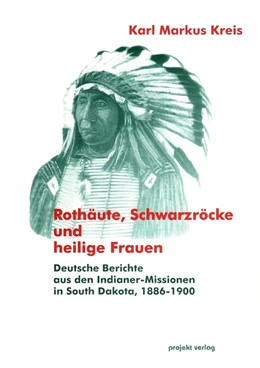 Abbildung von Kreis   Rothäute, Schwarzröcke und heilige Frauen   2000   Berichte aus den Indianer-Miss...