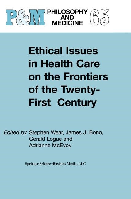 Abbildung von Wear / Bono / Logue / McEvoy | Ethical Issues in Health Care on the Frontiers of the Twenty-First Century | 2001