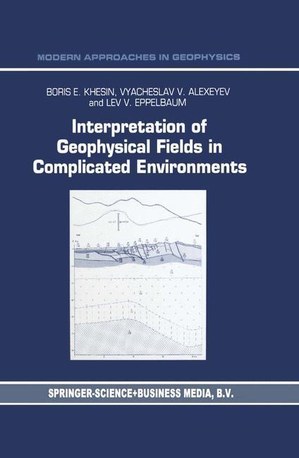 Abbildung von Khesin / Alexeyev / Eppelbaum | Interpretation of Geophysical Fields in Complicated Environments | 1996