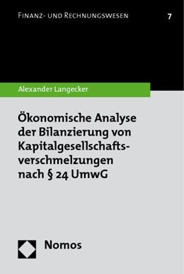 Abbildung von Langecker | Ökonomische Analyse der Bilanzierung von Kapitalgesellschaftsverschmelzungen nach § 24 UmwG | 2009 | 7