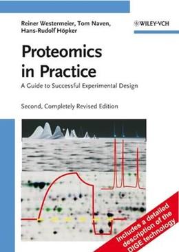 Abbildung von Westermeier / Naven / Höpker | Proteomics in Practice | 2. vollständig überarbeitete Auflage | 2008 | A Guide to Successful Experime...