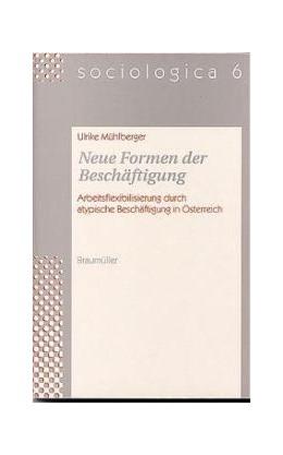 Abbildung von Mühlberger / Weiss | Neue Formen der Beschäftigung | 1999 | Arbeitsflexibilisierung durch ... | 6