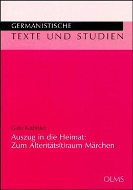 Abbildung von Kathöfer | Auszug in die Heimat: Zum Alteritäts(t)raum Märchen | 2008 | 78