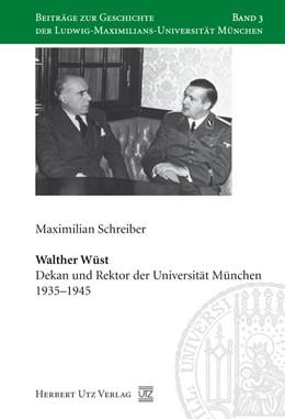 Abbildung von Schreiber | Walther Wüst | 2007 | Dekan und Rektor der Universit... | 3
