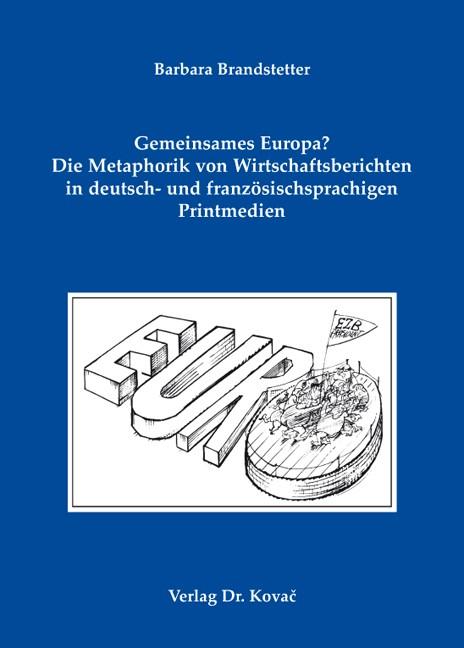 Gemeinsames Europa? Die Metaphorik von Wirtschaftsberichten in deutsch- und französischsprachigen Printmedien | Brandstetter, 2009 | Buch (Cover)
