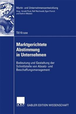 Abbildung von Kruse | Marktgerichtete Abstimmung in Unternehmen | 2007 | Bedeutung und Gestaltung der S...