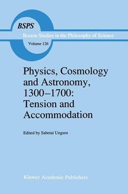 Abbildung von Unguru | Physics, Cosmology and Astronomy, 1300–1700: Tension and Accommodation | 1991 | 126