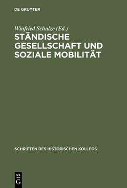 Abbildung von Schulze | Ständische Gesellschaft und Soziale Mobilität | Reprint 2015 | 1988 | Herausgegeben von Winfried Sch... | 12