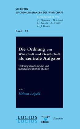 Abbildung von Leipold | Die Ordnung von Wirtschaft und Gesellschaft als zentrale Aufgabe | 2008 | Ordnungsökonomische und kultur... | 88