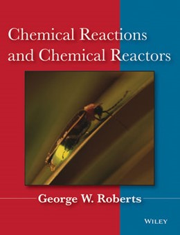 Abbildung von Roberts | Chemical Reactions and Chemical Reactors | 1. Auflage | 2008