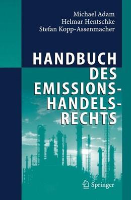 Abbildung von Adam / Hentschke / Kopp-Assenmacher   Handbuch des Emissionshandelsrechts   2006