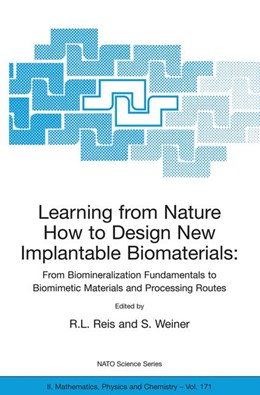Abbildung von Reis / Weiner   Learning from Nature How to Design New Implantable Biomaterials: From Biomineralization Fundamentals to Biomimetic Materials and Processing Routes   2004   Proceedings of the NATO Advanc...   171