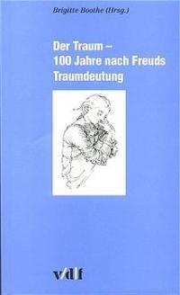 Der Traum - 100 Jahre nach Freuds Traumdeutung | Boothe / Bergmann, 2000 | Buch (Cover)
