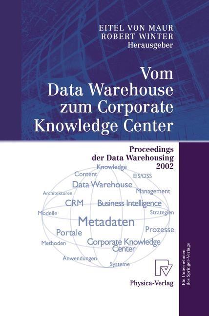 Abbildung von Maur / Winter   Vom Data Warehouse zum Corporate Knowledge Center   2002