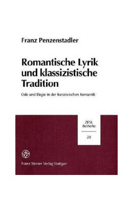 Abbildung von Penzenstadler | Romantische Lyrik und klassizistische Tradition | 2000 | Ode und Elegie in der französi... | 28