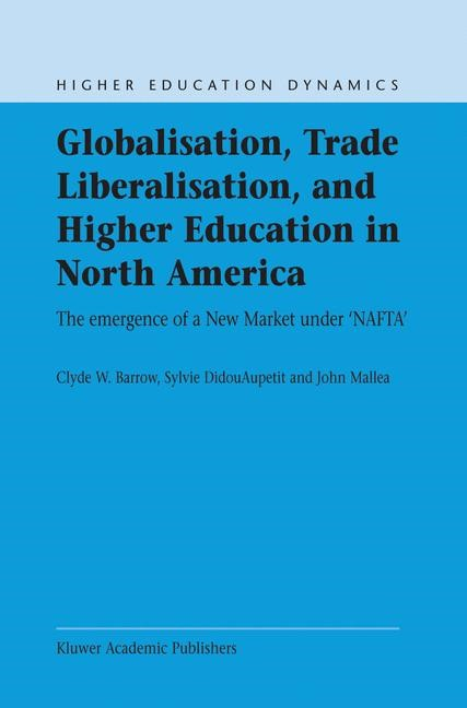 Abbildung von Barrow / Didou-Aupetit / Mallea | Globalisation, Trade Liberalisation, and Higher Education in North America | 2003 | 2003