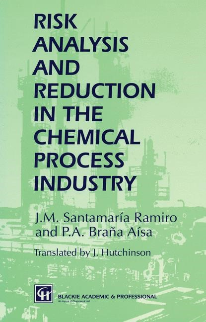 Abbildung von Santamaría Ramiro / Braña Aísa | Risk Analysis and Reduction in the Chemical Process Industry | 1997