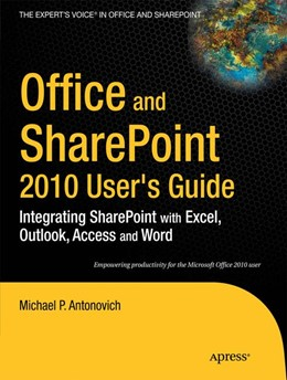 Abbildung von Antonovich | Office and SharePoint 2010 User's Guide | 1st ed. | 2010 | Integrating SharePoint with Ex...