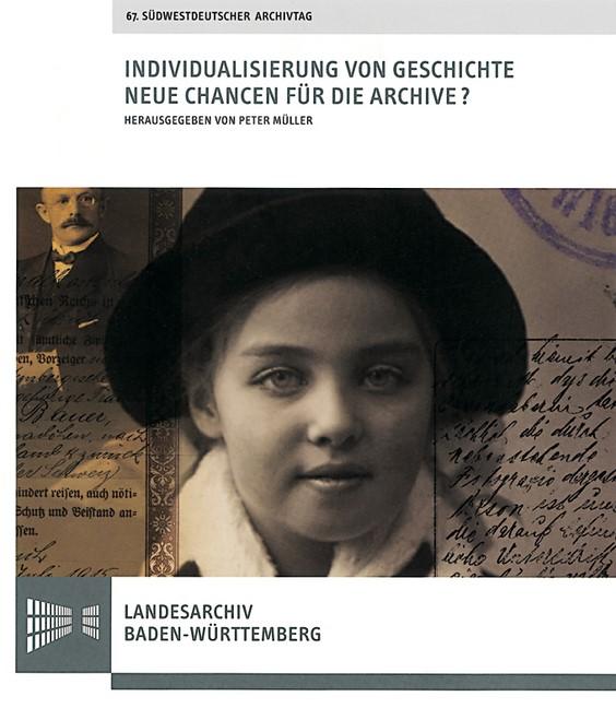 Abbildung von Müller | Individualisierung von Geschichte. Neue Chancen für die Archive? | 2008