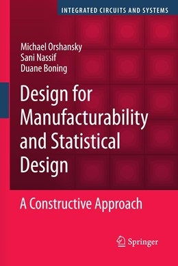 Abbildung von Orshansky / Nassif / Boning | Design for Manufacturability and Statistical Design | 2007 | A Constructive Approach