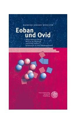 Abbildung von Weinczyk | Eoban und Ovid | 2008