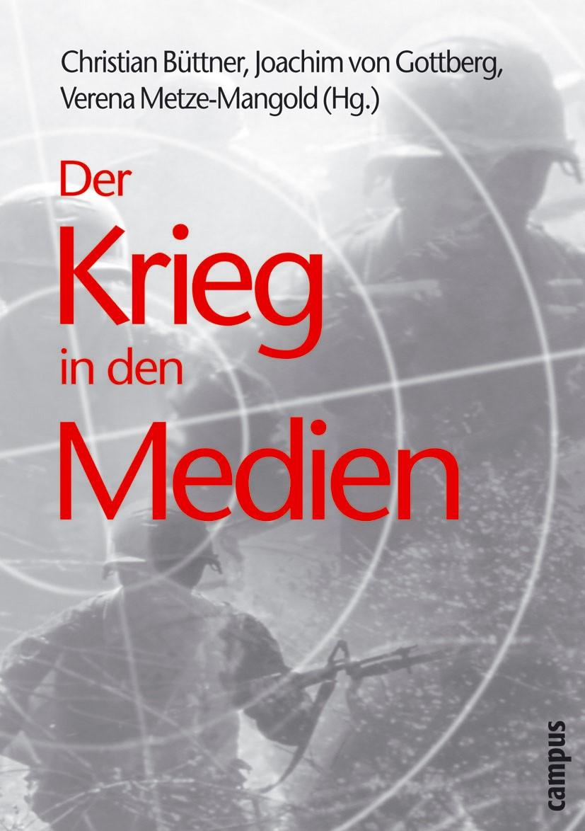 Abbildung von Büttner / Gottberg / Metze-Mangold | Der Krieg in den Medien | 2004