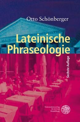 Abbildung von Schönberger   Lateinische Phraseologie   6. Auflage   2011   beck-shop.de
