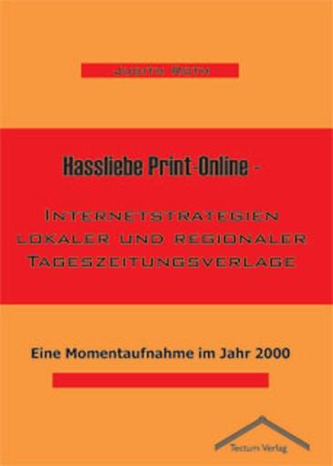 Abbildung von Roth | Hassliebe Print-Online - Internetstrategien lokaler und regionaler Tageszeitungsverlage | 2004