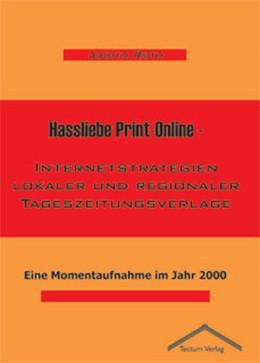 Abbildung von Roth | Hassliebe Print-Online - Internetstrategien lokaler und regionaler Tageszeitungsverlage | 2004 | Eine Momentaufnahme im Jahr 20...