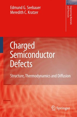 Abbildung von Seebauer / Kratzer | Charged Semiconductor Defects | 2nd Printing. | 2008 | Structure, Thermodynamics and ...