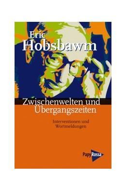 Abbildung von Hobsbawm / Balzer / Fülberth   Zwischenwelten und Übergangszeiten   2., durchges. Aufl.   2010