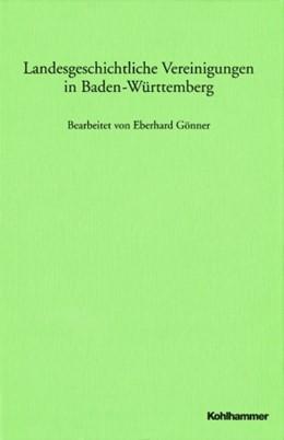Abbildung von Landesgeschichtliche Vereinigungen in Baden-Württemberg | 2., aktualisierte und überarbeitete Auflage | 1999 | Im Auftrag der Kommission für ...