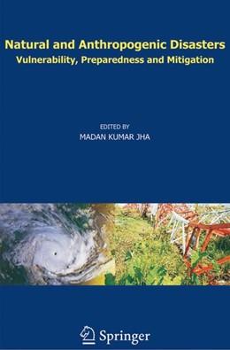 Abbildung von Jha   Natural and Anthropogenic Disasters   1st Edition.   2009   Vulnerability, Preparedness an...