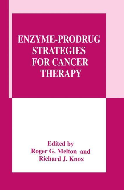 Abbildung von Melton / Knox | Enzyme-Prodrug Strategies for Cancer Therapy | 1999