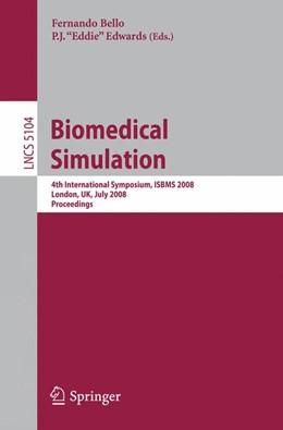Abbildung von Bello / Edwards | Biomedical Simulation | 2008 | 4th International Symposium, I...