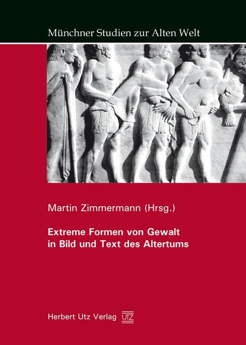 Abbildung von Zimmermann   Extreme Formen von Gewalt in Bild und Text des Altertums   2009
