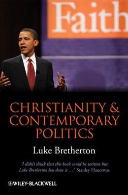 Abbildung von Bretherton | Christianity and Contemporary Politics | 2010 | The Conditions and Possibiliti...