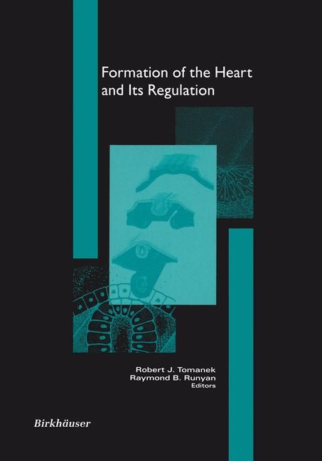 Abbildung von Tomanek / Runyan | Formation of the Heart and its Regulation | 2001