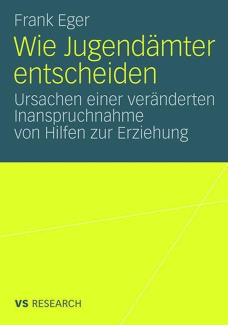 Abbildung von Eger | Wie Jugendämter entscheiden | Mit einem Geleitwort von Prof. Dr. Christian Schrapper | 2008