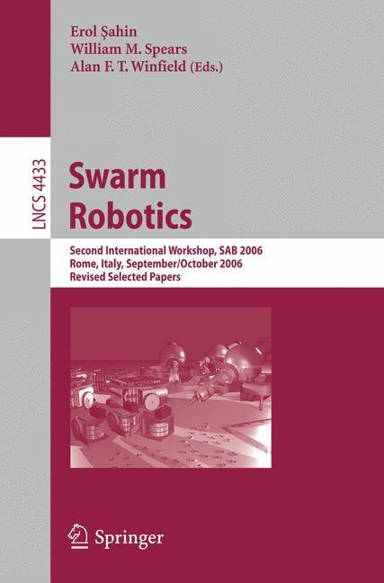 Abbildung von Sahin / Spears / Winfield   Swarm Robotics   2007