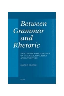 Abbildung von Jonge   Between Grammar and Rhetoric   2008   Dionysius of Halicarnassus on ...   301